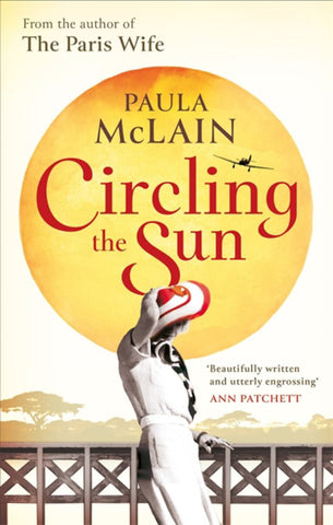 Circling the Sun  by Paula Mclain - 9781844088300