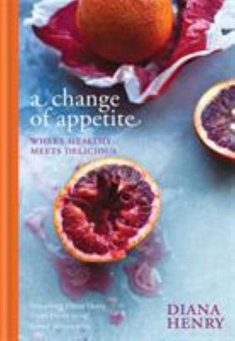 A Change of Appetite  by Diana Henry - 9781845337841