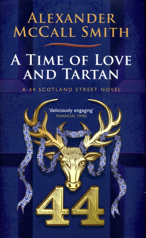 A Time of Love and Tartan  by Alexander McCall Smith - 9781846973826