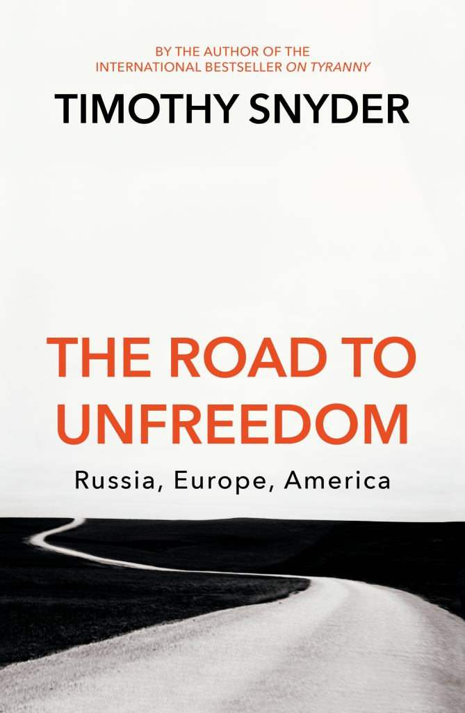 The Road to Unfreedom  by Timothy Snyder - 9781847925275