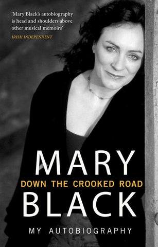 Mary Black - Down the Crooked Road