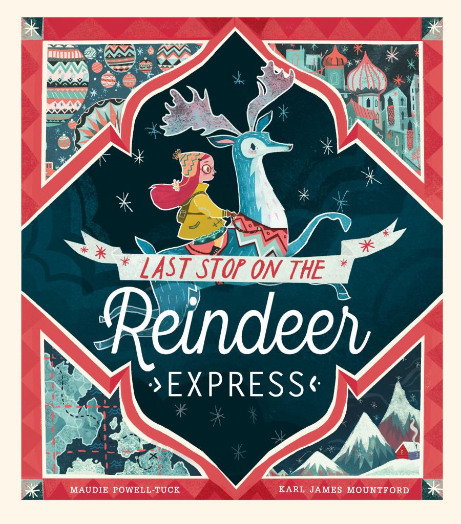 Last Stop on the Reindeer Express  by Maudie Powell-Tuck - 9781848696945