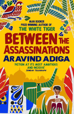 Between the Assasinations  by Aravind Adiga - 9781848871236