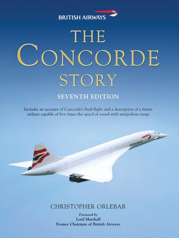 The Concorde Story  by Christopher Orlebar - 9781849081634