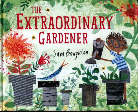 The Extraordinary Gardener  by Sam Boughton (Illustrator) - 9781849765664