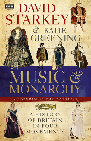 David Starkey's Music and Monarchy  -