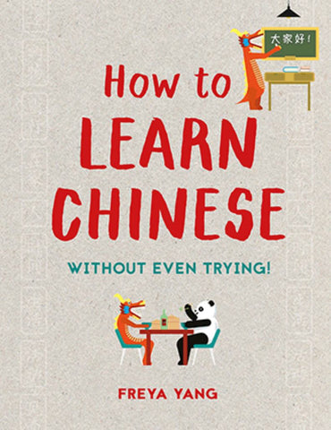 How to Learn Chinese  by Freya Yang - 9781849944557
