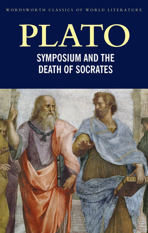 The Symposium and the Death of Socrates  by Plato - 9781853264795