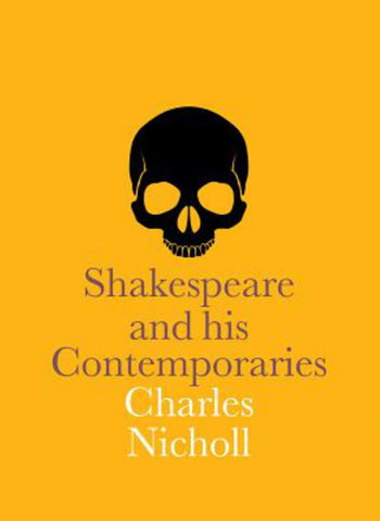Shakespeare and His Contemporaries  by Charles Nicholl - 9781855145801