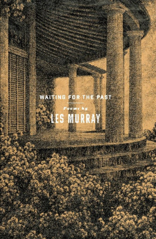 Waiting for the Past  by Les Murray - 9781863957137