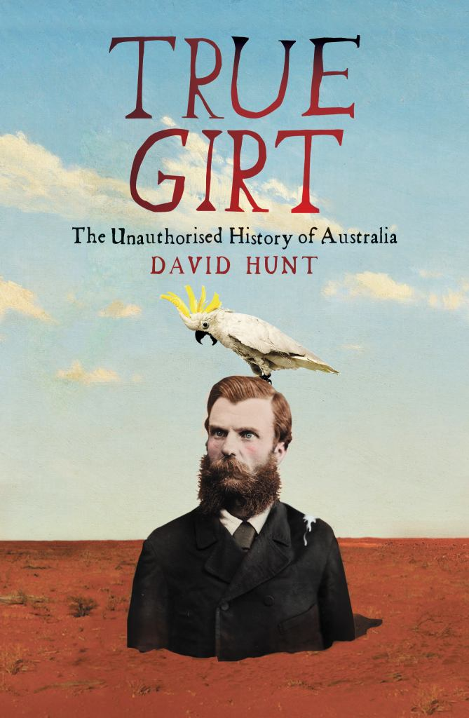 True Girt  by David Hunt - 9781863958844