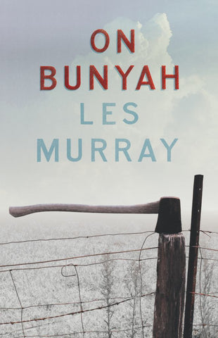 On Bunyah  by Les Murray - 9781863959032