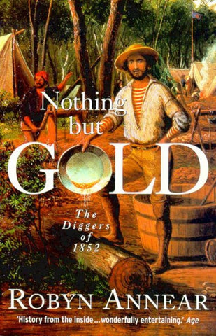 Nothing but Gold  by Robyn Annear - 9781876485283
