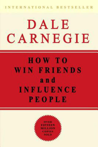How to Win Friends and Influence People  by Dale Carnegie - 9781897384558