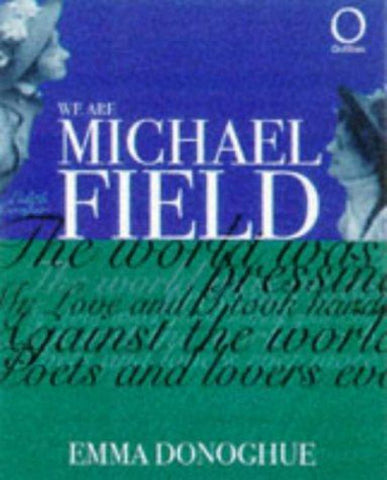 We Are Michael Field  by E. Donoghue - 9781899791668