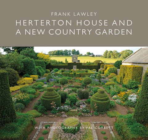 Herterton House and a New Country Garden  by Frank Lawley - 9781910258583
