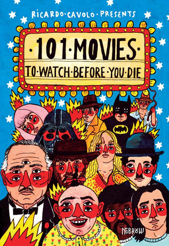101 Movies to Watch Before You Die  by Ricardo Cavolo (Illustrator) - 9781910620250