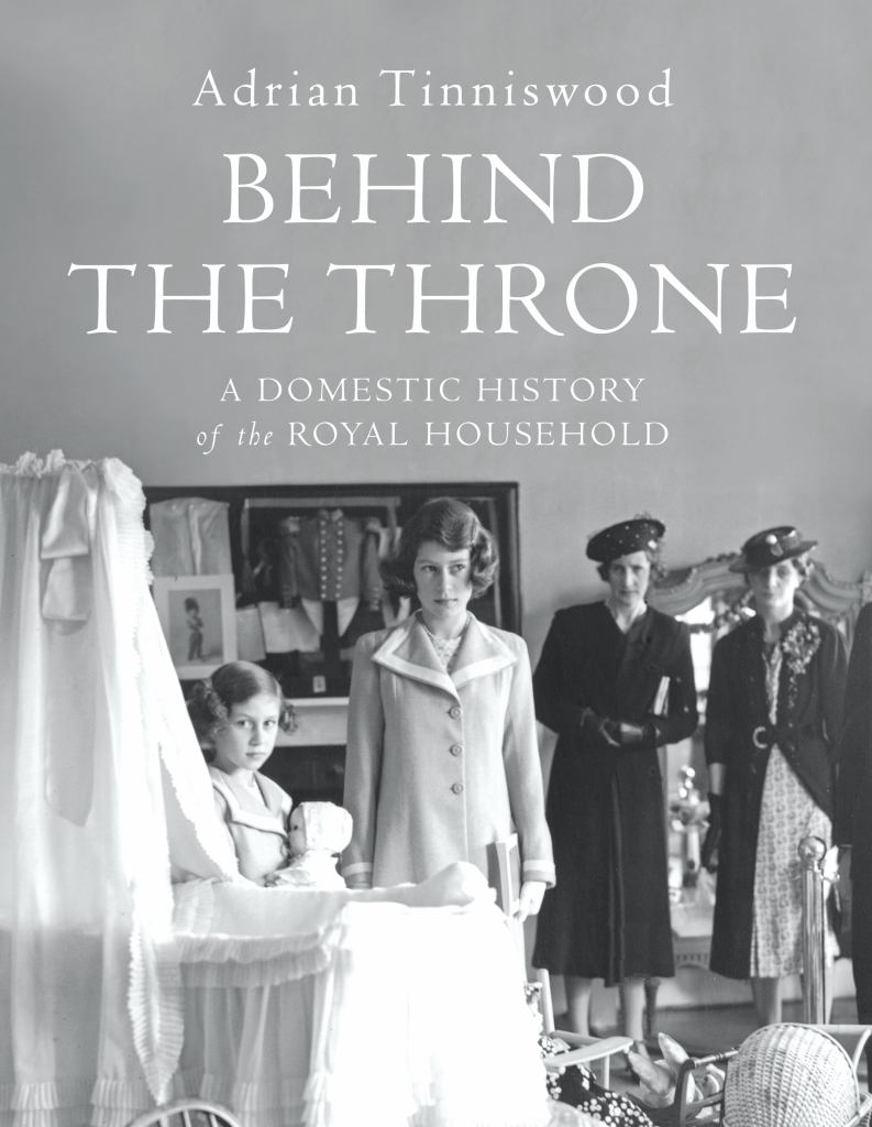 Behind the Throne  by Adrian Tinniswood - 9781910702826