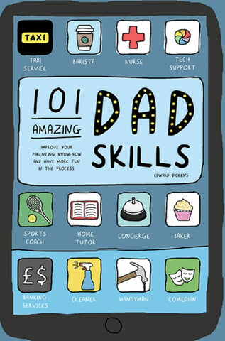 101 Amazing Dad Skills  by Edward Dickens - 9781911042815