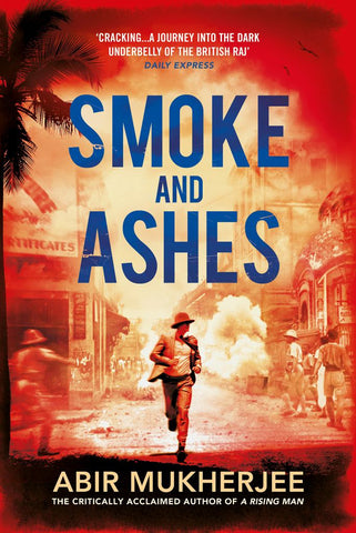 Smoke and Ashes  by Abir Mukherjee - 9781911215158