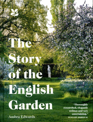 The Story of the English Garden  by Ambra Edwards - 9781911358251