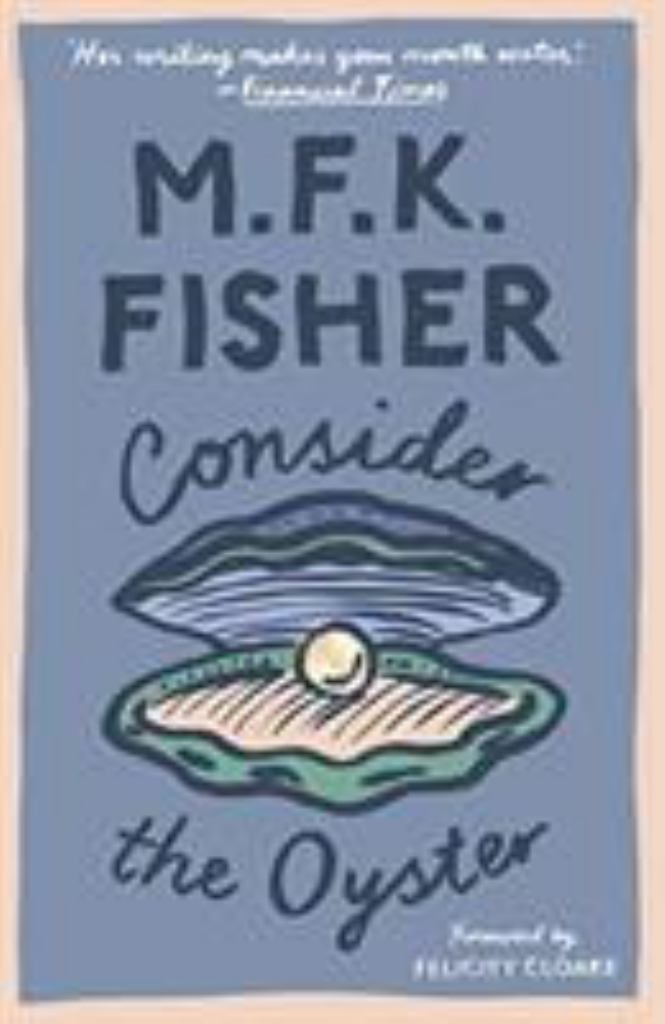 Consider the Oyster  by M.F.K. Fisher - 9781911547273