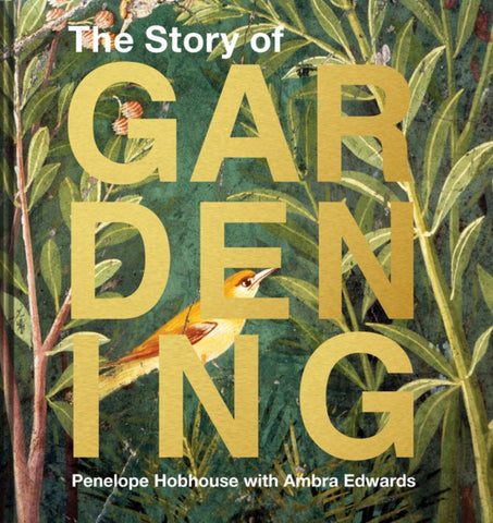 The Story of Gardening  by Penelope Hobhouse - 9781911595748