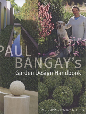 Paul Bangay's Garden Design Handbook  by Paul Bangay - 9781920989651