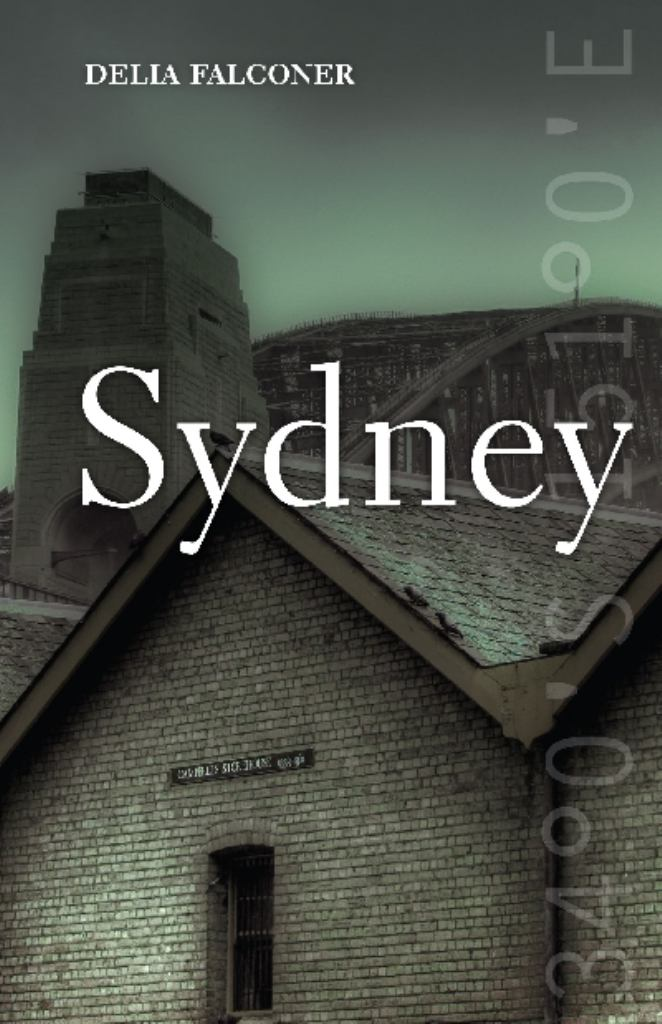 Sydney  by Delia Falconer - 9781921410925