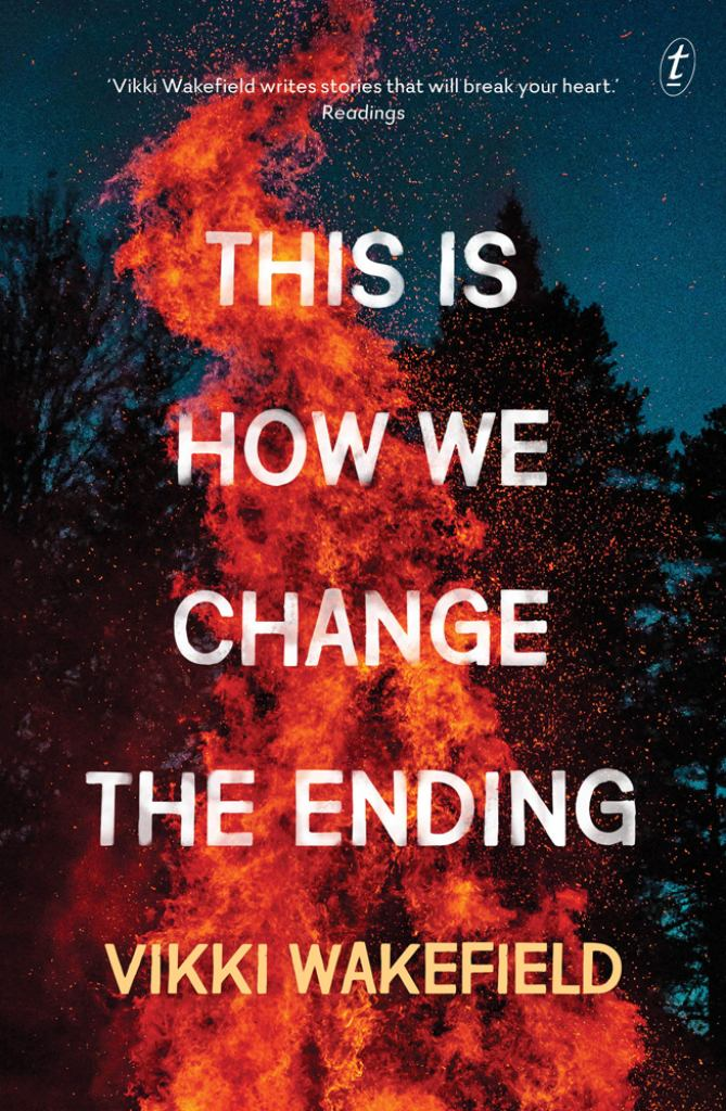 This Is How We Change the Ending  by Vikki Wakefield - 9781922268136