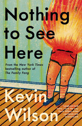 Nothing to See Here  by Kevin Wilson - 9781922268334