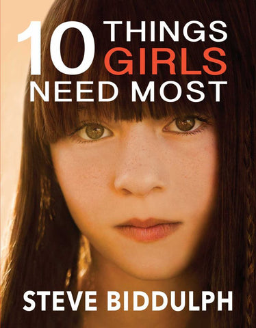 10 Thing Girls Needs Most  by Steve Biddulph - 9781925048841