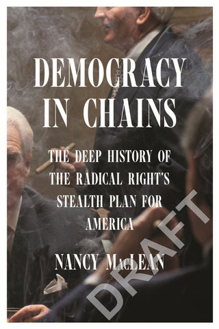 Democracy in Chains  by Nancy MacLean - 9781925322583