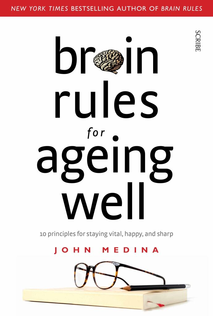 Brain Rules for Ageing Well  -