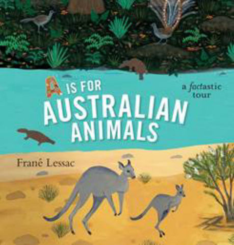 A Is for Australian Animals  by Frané Lessac - 9781925381009