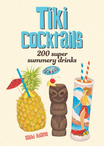 Tiki Cocktails  by David Adams - 9781925418330