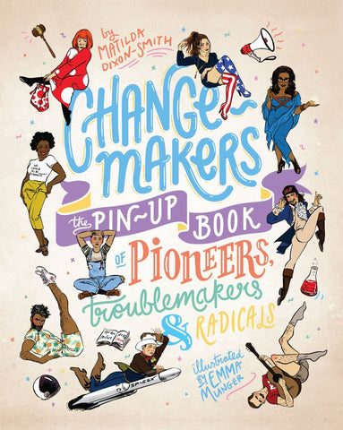 Change-Makers  by Matilda Dixon-Smith - 9781925418873