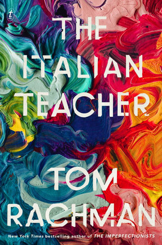 The Italian Teacher  by Tom Rachman - 9781925498219