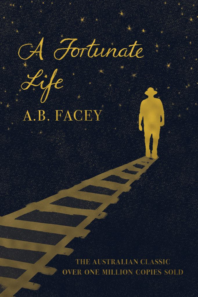 A Fortunate Life  by A. B. Facey - 9781925591408