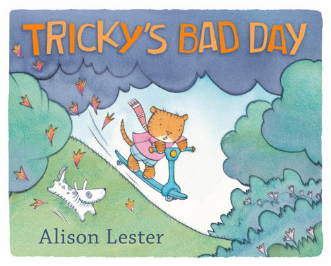 Tricky's Bad Day  by Alison Lester - 9781925712513