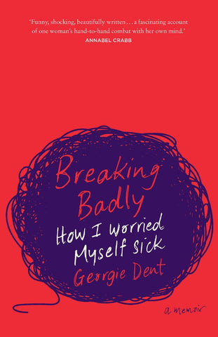 Breaking Badly  by Georgie Dent - 9781925712780