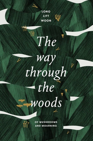 The Way Through the Woods  by Long Litt Woon - 9781925713213