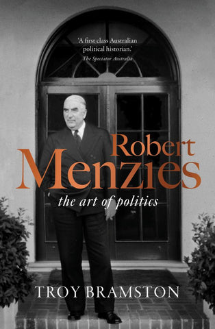 Robert Menzies  by Troy Bramston - 9781925713671