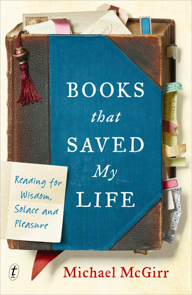 Books That Saved My Life  by Michael McGirr - 9781925773149