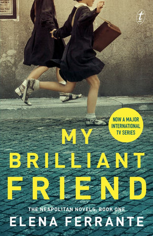 My Brilliant Friend  -