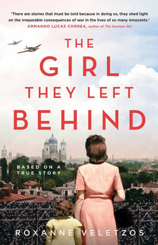 The Girl They Left Behind  by Roxanne Veletzos - 9781925791433