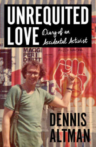 Unrequited Love  by Dennis Altman - 9781925835120