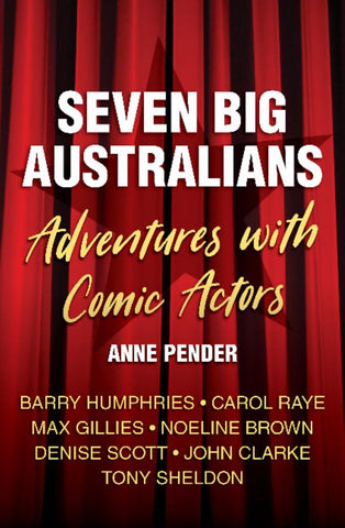 Seven Big Australians  by Anne Pender - 9781925835212