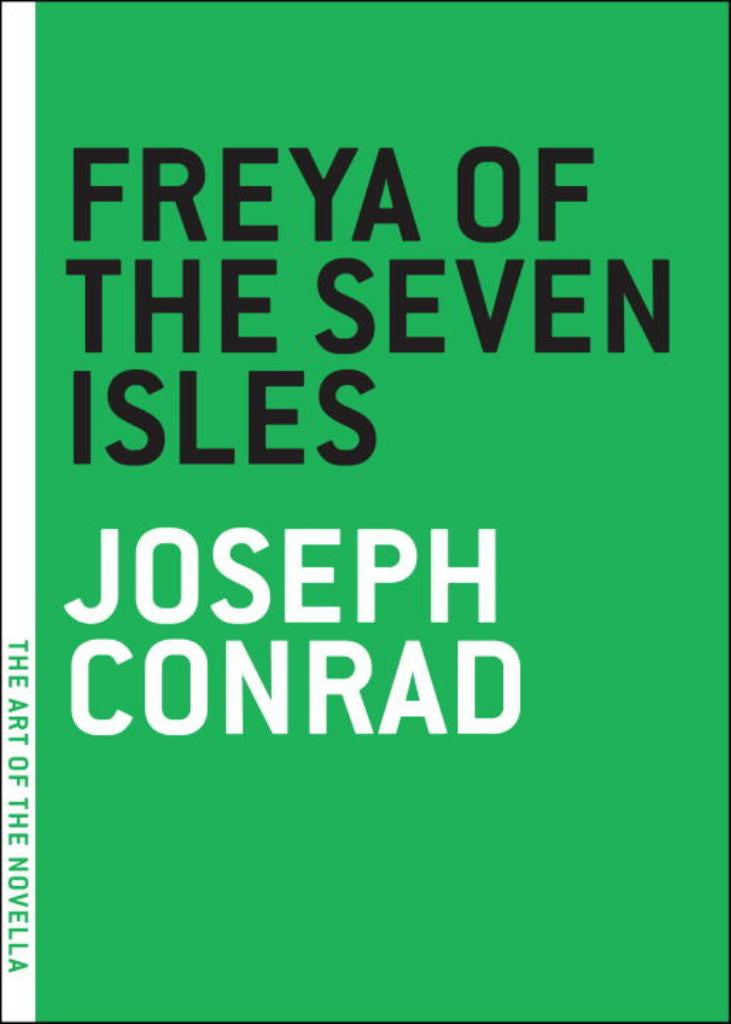 Freya of the Seven Isles  by Joseph Conrad - 9781933633138