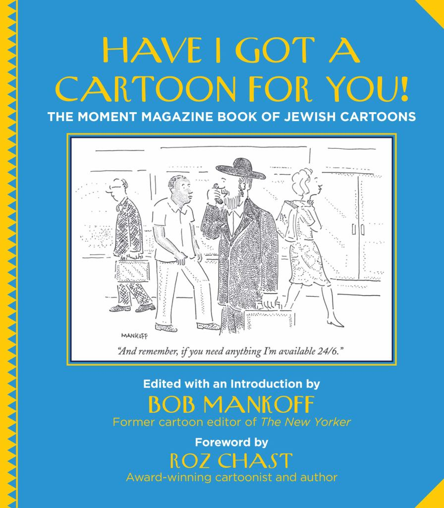 Have I Got a Cartoon for You!  by Robert (Bob) Mankoff (Illustrator, Introduction by) - 9781942134596